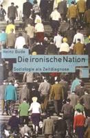 Heinz Bude Die ironische Nation