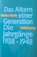 Heinz Bude Das Altern einer Generation